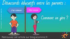 Désaccords éducatifs entre les parents : on fait comment ??? - S Comm C, le blog