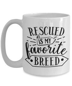 Rescued is my favorite breed coffee mug Rescue Dog and Cats | Etsy rescue animals | rescue animal quotes | rescue animals videos | rescue animals before and after | rescue animals pictures | rescue animal quotes cat | CharityPaws : Animal Rescue & Pet Lover Resources Funny Coffee Mugs, Coffee Humor, Funny Mugs, My Coffee, Fishing Quotes, Fishing Humor, Cat Quotes, Animal Quotes, Rescue Dogs