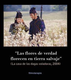 """""""Las flores de verdad florecen en tierra salvaje"""""""