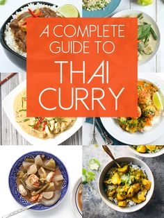 A Complete Guide to Thai Curry: Everything You Ever Wanted to Know Including Recipes, Tips, and Tricks!
