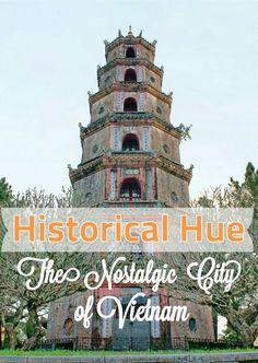 Historical Hue The Nostalgic City of Vietnam | asia travel