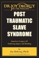 Post Traumatic Slave Syndrome: America's Legacy of Enduring Injury and Healing by Joy Angela Degruy - joy degruy publications inc Black History Books, Black History Facts, Black Books, Good Books, Books To Read, My Books, Free Books, Reading Lists, Book Lists