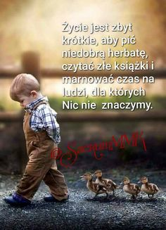 Życie jest za krótkie Unconditional Love, Do Love, Life Advice, Good Thoughts, Survival Life, Kids And Parenting, Personal Development, Quotations, Verses