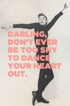 Don't Ever Be Too Shy to Dance Your Heart Out * Your Daily Brain Vitamin * Dance it out and who even cares if anyone is watching? * Dance * Too Shy Shy * motivation * inspiration * quotes * quote of the day * DBV Happy Quotes, Great Quotes, Quotes To Live By, Me Quotes, Inspirational Quotes, Dance Quotes Motivational, Funny Dance Quotes, Dance Sayings, Music Quotes