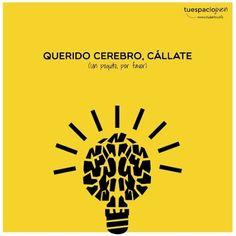 Querido cerebro, CÁLLATE http://www.estudiantes.info