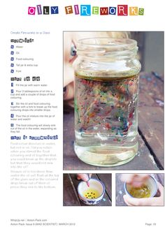 Oily Fireworks in a Jar from the latest edition of The Action Pack (Mad Scientist issue) from Whip Up - 2 cups warm water, 2 tablespoons oil, add food coloring into oil and stir, then add oil into water and in a jar nail art cake Preschool Science, Teaching Science, Science For Kids, Science Activities, Science Experiments, Activities For Kids, Food Science, Educational Activities, Science Fair Projects