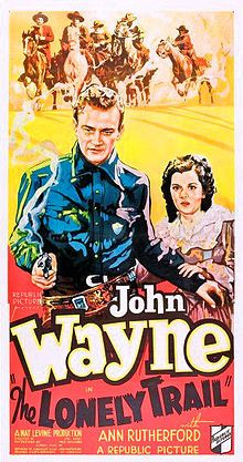 The Lonely Trail    1936 theatrical poster  Directed by	Joseph Kane  Produced by	Nat Levine  Written by	Bernard McConville  Jack Natteford  Starring	John Wayne  Ann Rutherford  Cinematography	William Nobles  Editing by	Robert Jahns  Release date(s)	  May 25, 1936