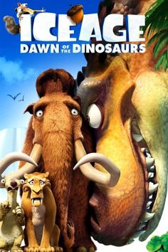 ... Ice Age: Dawn of the Dinosaurs