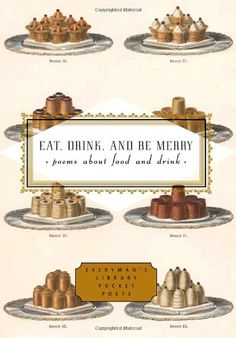 Eat, Drink, and Be Merry: Poems About Food and Drink (Everyman's Library Pocket Poets): Peter Washington: 9781400040230: AmazonSmile: Books