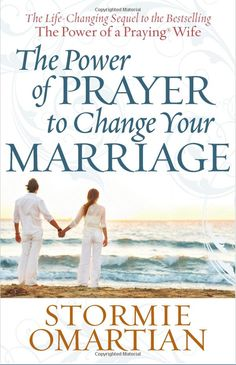 The Power of Prayer to Change Your Marriage    Stormie Omartian's bestselling books on prayer and marriage have touched millions of readers in a life-changing way. The Power of Prayer to Change Your Marriage helps husbands or wives pray to protect their relationship from 14 serious problems that can lead to unsatisfying marriages or even divorce. For those who are already struggling in these areas, this book will help them find healing and restoration.