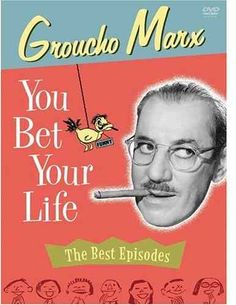 If you were born in 1954 your family might have tried to always tune in the TV to see Grouch Marx each week on his zany TV quiz show 'You Bet Your Life.' - It was always good for a lot of laughs.