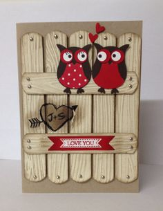 Stampin up Valentines Day Card - Using the Owl punch, wood grain embossing folder and the Itty Bitty banners anniversary wedding Valentines Day Cards Handmade, Valentines Diy, Greeting Cards Handmade, Wedding Anniversary Cards, Wedding Cards, Owl Punch Cards, Owl Card, Creative Cards, Scrapbook Cards