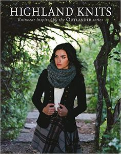 Highland Knits: Knitwear Inspired by the Outlander Series: Available in May…