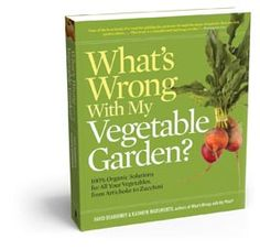 What's Wrong with My Vegetable Garden? by David Deardorff and Kathryn Wadsworth teaches you how to keep your #vegetables healthy.
