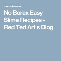 No Borax Easy Slime Recipes - Red Ted Art's Blog