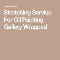 Stretching Service For Oil Painting Gallery Wrapped