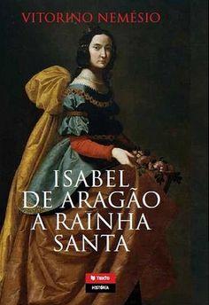 Isabel de Aragão, Rainha Santa - Vitorino Nemésio - Bertrand Livreiros 11.71€