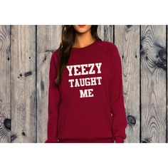 Yeezy Taught Me Sweatshirt T-Shirt Kanye ($19) ❤ liked on Polyvore featuring tops, hoodies, sweatshirts, black, women's clothing, print top, black sweat shirt, sweatshirts hoodies, sweat tops and black sweatshirt