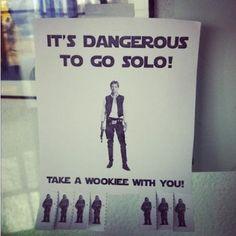 haha....get it....Han Solo....funny :) but now i feel like a maaajor nerd.