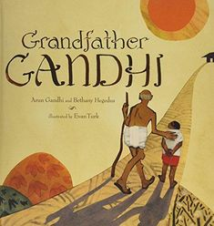 Grandfather GandhiAtheneum Books for Young Readers Book Art, Story Of The World, Thinking Day, Human Emotions, Mixed Emotions, Inspiration For Kids, Inspirational Books, Book Authors, Great Books