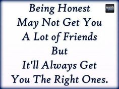 #honest #friends #real  For more quotes visit www.searchquotes.com