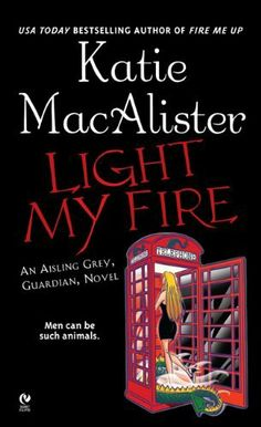 Light My Fire (Aisling Grey, Guardian, Book 3) by Katie MacAlister. $6.99. Author: Katie MacAlister. Publisher: Signet (November 7, 2006)