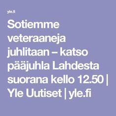 Sotiemme veteraaneja juhlitaan – katso pääjuhla Lahdesta suorana kello 12.50 | Yle Uutiset | yle.fi