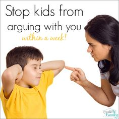 Get kids to stop arguing with you and talking back (within a week!)