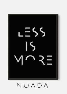 Less Is More Quote print inspirational print wall decor Quote Prints, Wall Prints, Typography Design, Logo Design, Wall Art Quotes, Quote Art, Less Is More, Printable Quotes, Grafik Design