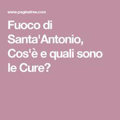 Fuoco di Santa'Antonio, Cos'è e quali sono le Cure?