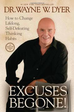 Excuses Begone by Dr. Wayne Dyer