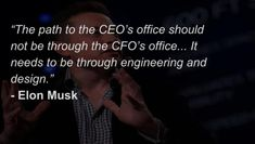 Elon musk quote ceo office cfo office engineering and design