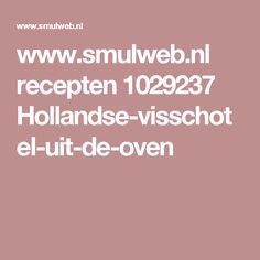 www.smulweb.nl recepten 1029237 Hollandse-visschotel-uit-de-oven