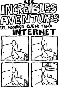 las increíbles aventuras del hombre que no tenía internet