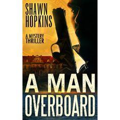 A Man Overboard eBook: Shawn Hopkins: Amazon.com.au: Kindle Store