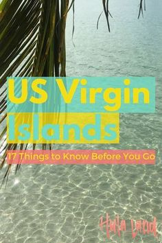 FacebookTwitterPinterestStumbleUpon The US Virgin Islands are the perfect destination if you're looking for a tropical getaway full of gorgeous beaches, turquoise water, and swaying palms. This group of three islands just southeast of Puerto Rico is a haven for sailors and beach bums alike, but before you go, here's 17 things you should know about …