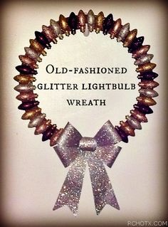 Christmas Craft #3 - Old-fashioned glittered lightbulb wreath