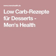 Low Carb-Rezepte für Desserts - Men's Health