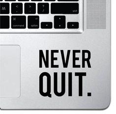 Never Quit Sticker Decal MacBook Pro Air 13 by SkyhawkStickerDepot