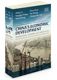 China's Economic Development: Institutions, growth and imbalances - by Ming Lu, Zhao Chen, Yongqin Wang, Yan Zhang, Yuan Zhang, and Changyuan Luo - May 2013