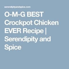 O-M-G BEST Crockpot Chicken EVER Recipe | Serendipity and Spice