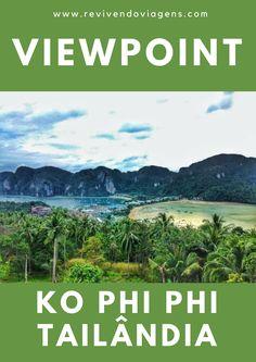 Para apreciar toda a beleza da ilha de Phi Phi, na Tailândia, o ideal é visitar o View Point, um mirante de onde se tem uma vista linda de 360°. Ásia.