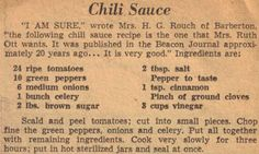 """What to do when yourTomatoes come in Chili Sauce. """"My father used to make this sauce from his garden and it was great with purple-hulled black eyed peas, crowder peas, or pintos. Chili Sauce Recipe Canning, Homemade Chili Sauce, Canning Recipes, Old Recipes, Vintage Recipes, Chili Recipes, Sauce Recipes, Coquille St Jacques, Sauces"""
