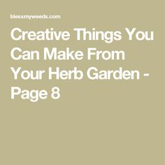 Creative Things You Can Make From Your Herb Garden - Page 8