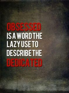Lazy or Obsessed?