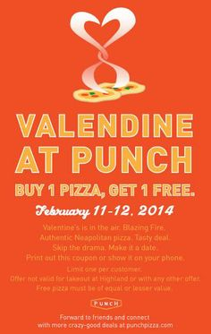 Punch Pizza: Buy one pizza, get one free on February 11 & 12! Share the gift of 800 degrees!
