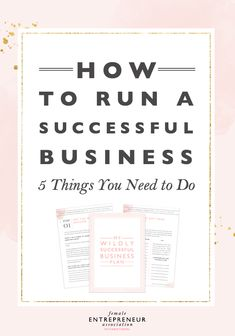 How to Run a Successful Business // 5 Things You Need to Do | Start a small business from home | Female Entrepreneur Association