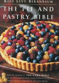 The Pie and Pastry Bible is your magic wand for baking the pies, tarts, and…