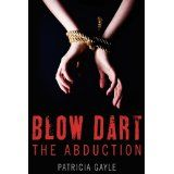Blow Dart: The Abduction (Paperback)By Patricia Gayle