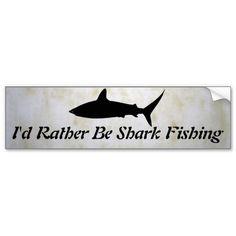 I'd Rather Be Shark Fishing Bumper Sticker